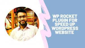 WP ROCKET plugin for speed up 90% for any wordpress website
