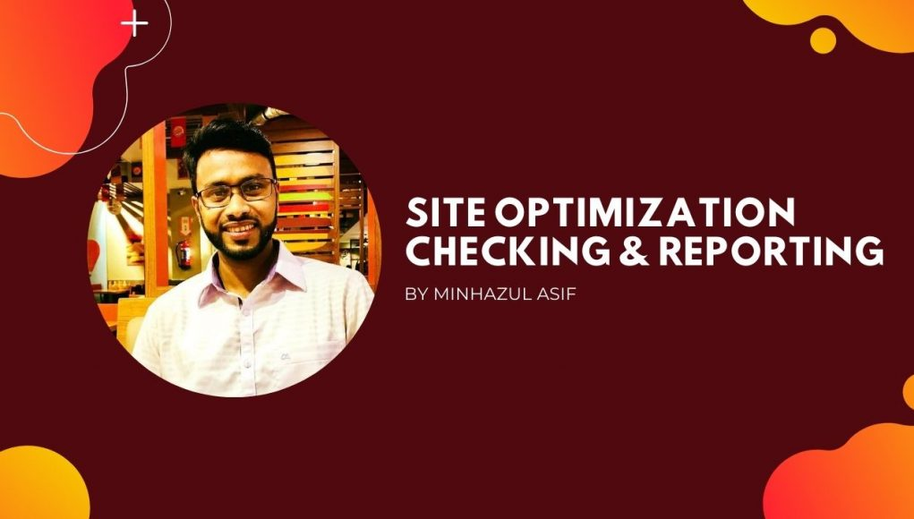 Site Optimization Checking & Reporting