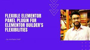 Flexible Elementor Panel plugin for elementor builder's flexibilities