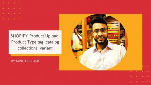 SHOPIFY Product Upload, Product Type tag catalog collections variant