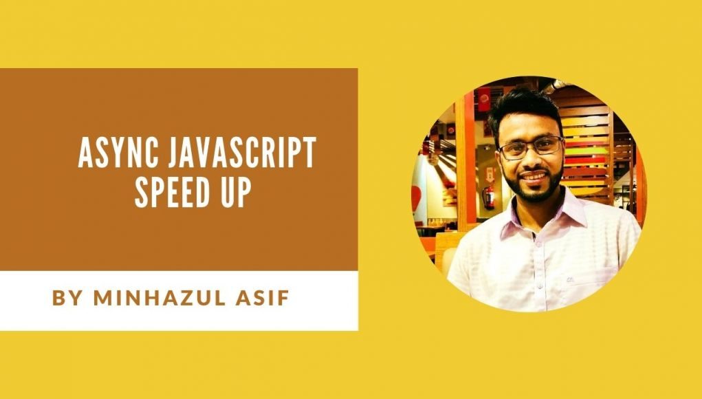 Async JavaScript speed up 90% for any WordPress website