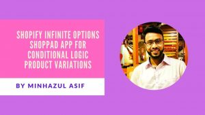 SHOPIFY Infinite options shoppad app for conditional logic product