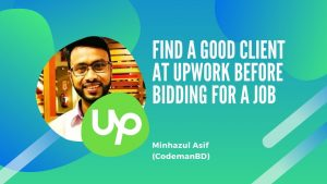 FIND A GOOD CLIENT AT UPWORK BEFORE BIDDING FOR A JOB