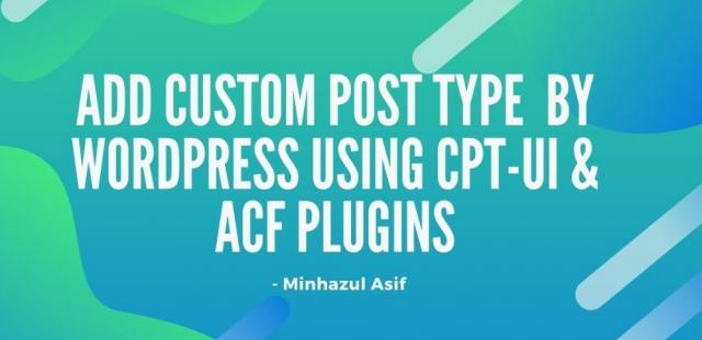 add custom post type (like event/ service) by wordpress using CPT-UI & ACF Plugins (ENGLISH)