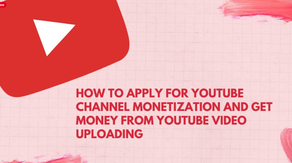 How to apply for youtube channel monetization and get money from youtube video uploading(English)