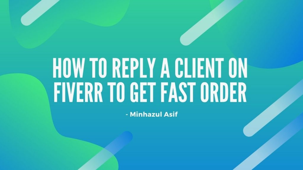 how to reply a client on fiverr to get fast order