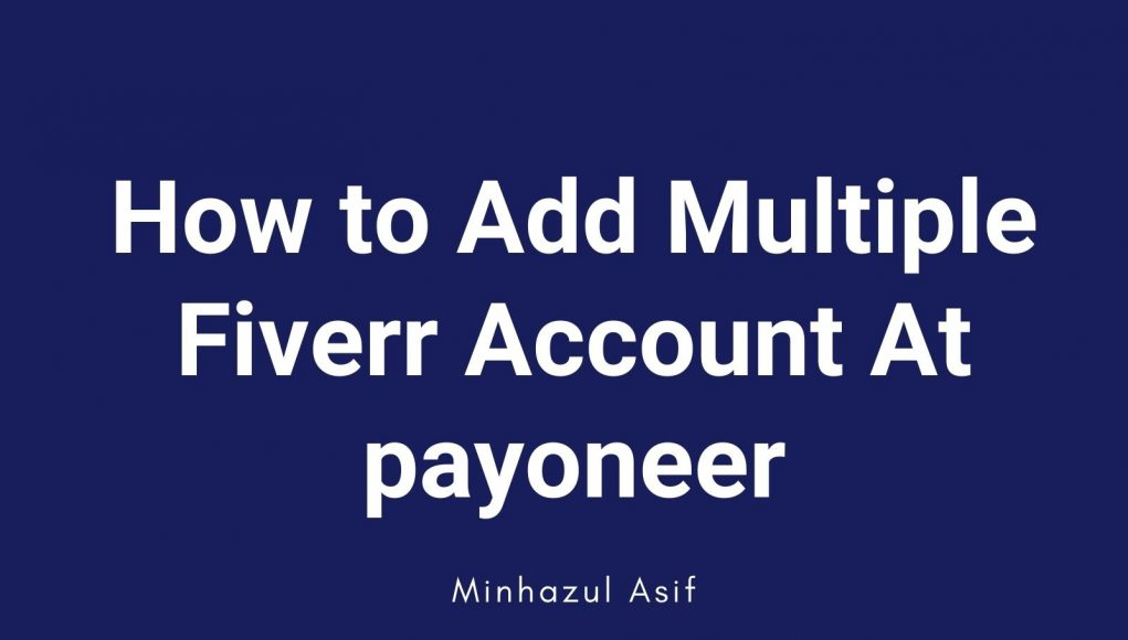 How to Add Multiple Fiverr Account At payoneer