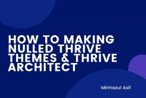How TO MAKING NULLED THRIVE THEMES & THRIVE ARCHITECT