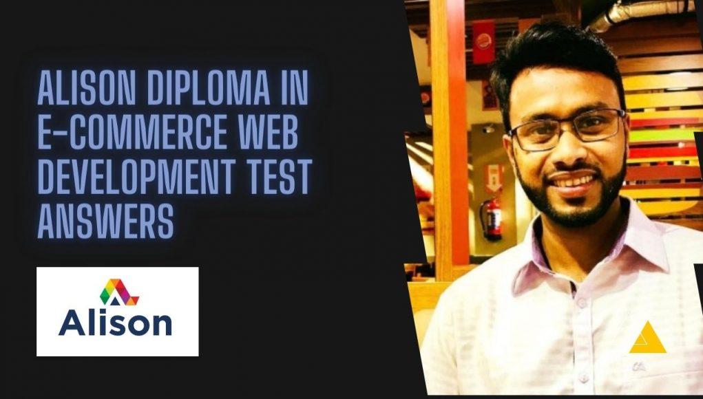 Alison Diploma in E-Commerce Web Development test answers